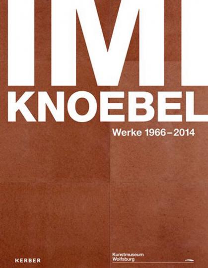 Imi Knoebel. Werke 1966-2014.