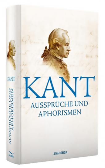 Immanuel Kant. Aussprüche und Aphorismen.