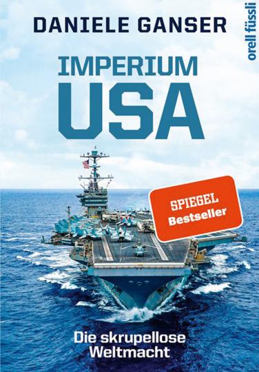 Imperium USA. Die skrupellose Weltmacht.