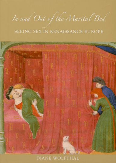 In and out of the Marital Bed. Sex in der Malerei der Renaissance