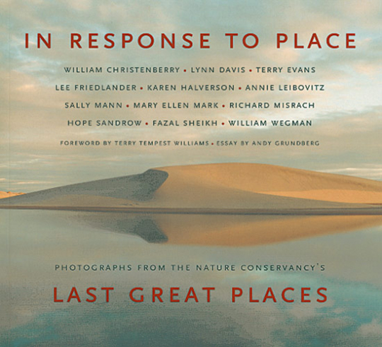 In Response to Place. Photographs from the Nature Conservancy's Last Great Places