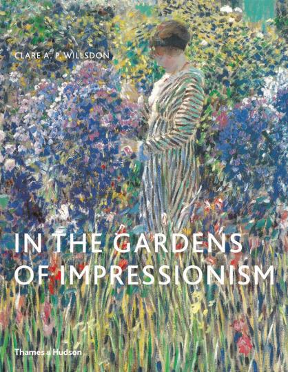 In The Gardens Of Impressionism. In den Gärten der Impressionisten.