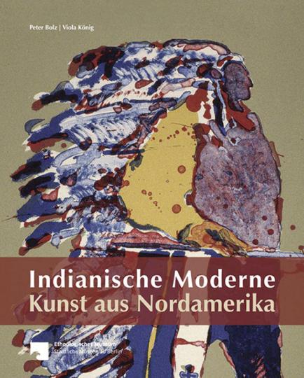 Indianische Moderne - Kunst aus Nordamerika. Die Sammlung des Ethnologischen Museums Berlin.