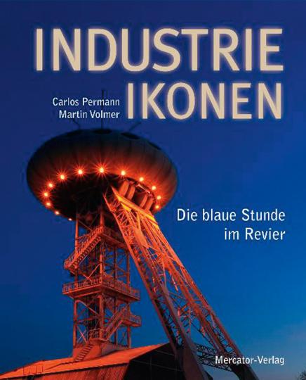 Industrie-Ikonen. Die blaue Stunde im Revier. Mit DVD.