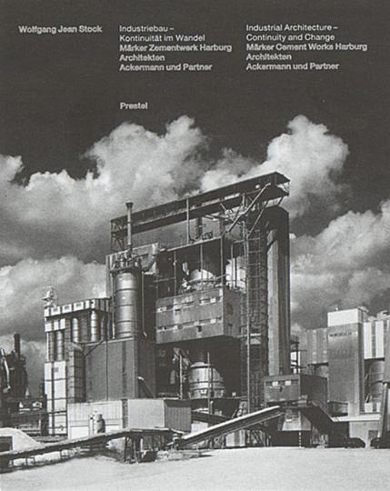 Industriebau. Kontinuität im Wandel. Märker Zementwerk Harburg. Architekten Ackermann und Partner.