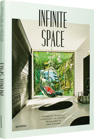 Infinite Space. Contemporary Residential Architecture and Interiors.