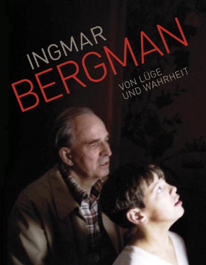 Ingmar Bergman. Von Lüge und Wahrheit.