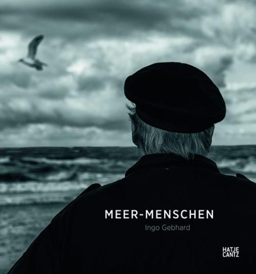Ingo Gebhard. Meer-Menschen. Fotografien.