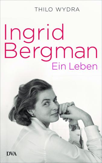 Ingrid Bergman. Ein Leben.