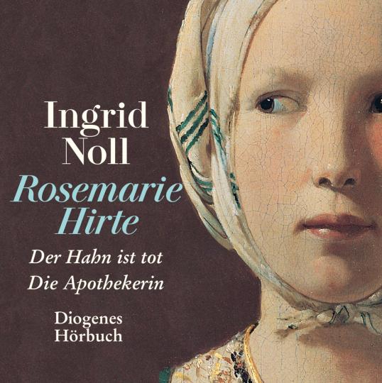Ingrid Noll. Die Rosemarie-Hirte-Romane. Der Hahn ist tot. Die Apothekerin. 2 mp3-CDs.