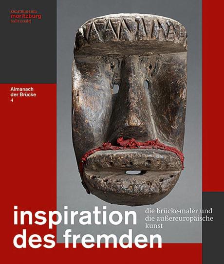 Inspiration des Fremden. Die Brücke-Maler und die außereuropäische Kunst.
