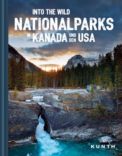 Into the Wild. Nationalparks in Kanada und den USA.