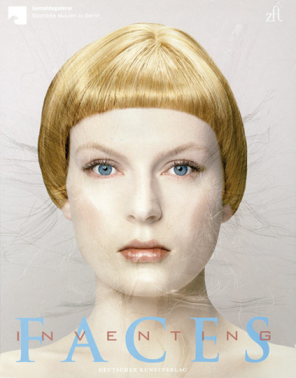 Inventing Faces. Die Rhetorik der Porträts zwischen Renaissance und Moderne.