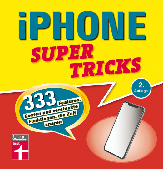 iPhone Supertricks. 333 Features, Gesten und versteckte Funktionen, die Zeit sparen.