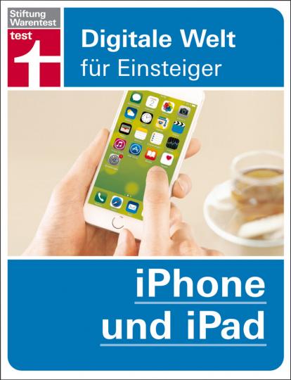 iPhone und iPad - Digitale Welt für Einsteiger