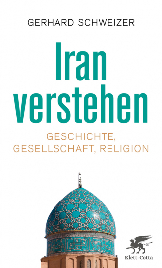 Iran verstehen. Geschichte, Gesellschaft und Religion.