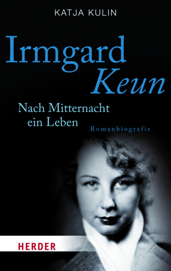 Irmgard Keun. Nach Mitternacht ein Leben. Romanbiografie.