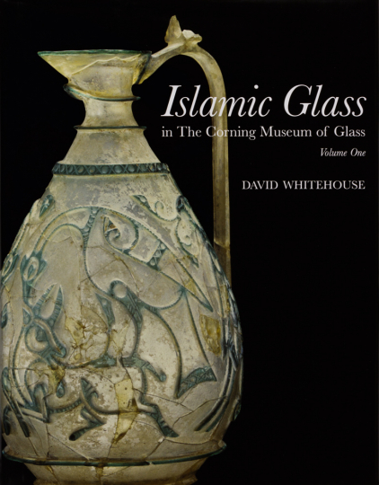 Islamic Glass in the Corning Museum of Glass. Volume 1.