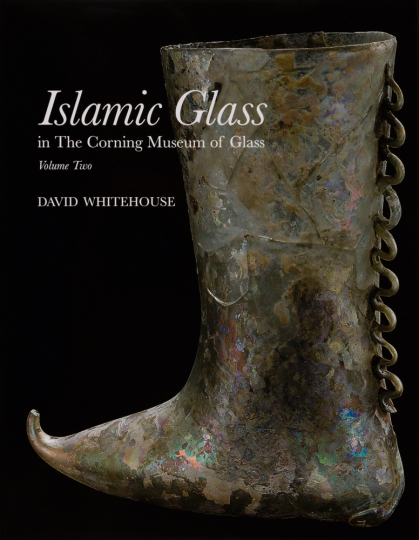 Islamic Glass in the Corning Museum of Glass. Volume 2.