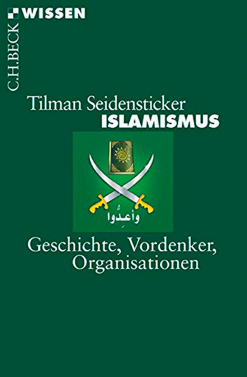 Islamismus - Geschichte, Vordenker, Organisationen