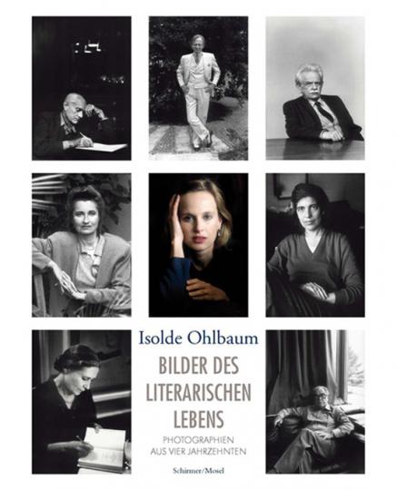 Isolde Ohlbaum. Bilder des literarischen Lebens. Photographien aus vier Jahrzehnten.