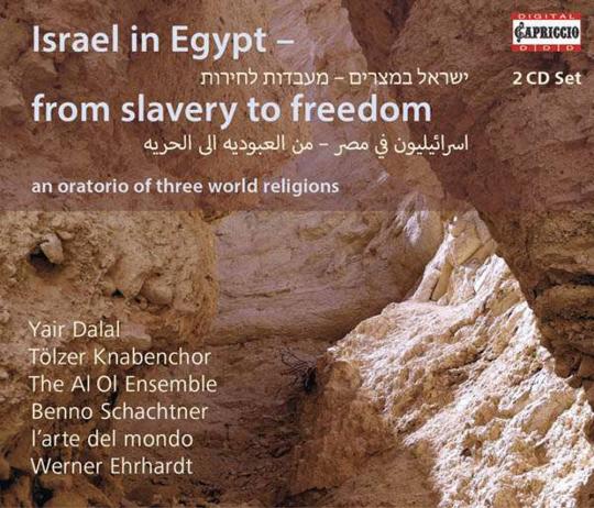 Israel in Egypt. From Slavery to Freedom (Ein Oratorium der drei Weltreligionen). 2 CDs.