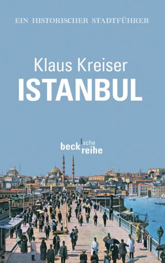 Istanbul. Ein historischer Stadtführer.