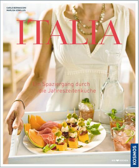 Italia - Ein Spaziergang durch die Jahreszeitenküche
