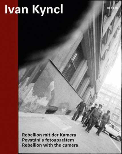 Ivan Kyncl. Rebellion mit der Kamera.