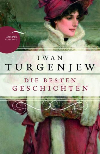 Iwan Turgenjew. Die besten Geschichten.