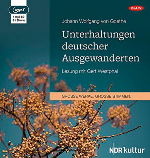 J.W. von Goethe. Unterhaltungen deutscher Ausgewanderten. Hörbuch. 1 CD.