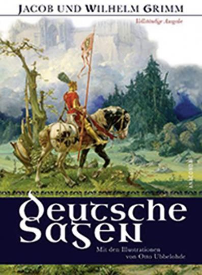Jacob und Wilhelm Grimm. Deutsche Sagen.
