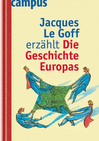 Jacques Le Goff erzählt die Geschichte Europas.