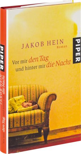Jakob Hein. Vor mir den Tag und hinter mir die Nacht.