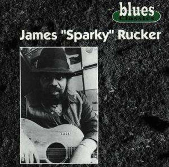 James »Sparky« Rucker. Blues Classics. CD.