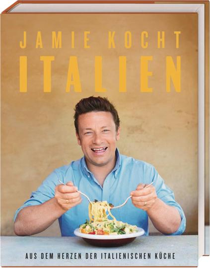Jamie kocht Italien. Aus dem Herzen der italienischen Küche.