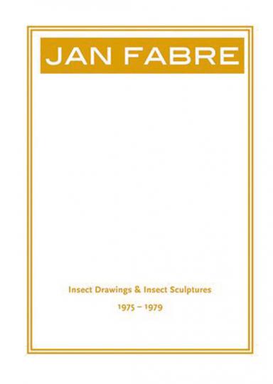 Jan Fabre. Insektenzeichnungen & Insektenskulpturen 1975-79.