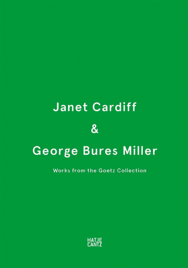 Janet Cardiff & George Bures Miller. Werke aus der Sammlung Goetz.