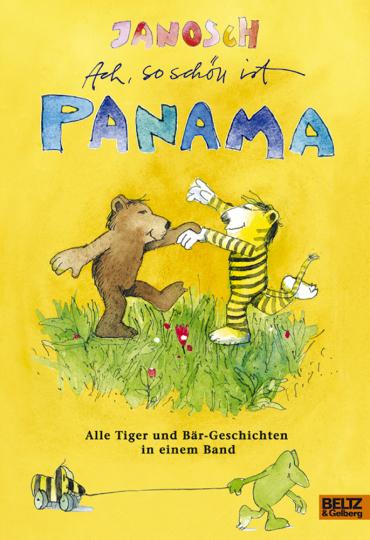 Janosch: Ach, so schön ist Panama - Alle Tiger und Bär-Geschichten in einem Band