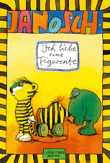 Janosch. Ich liebe eine Tigerente. Kleiner Beziehungsberater.