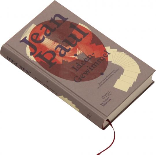 Jean Paul. Ideen-Gewimmel. Ungedrucktes aus vierzigtausend Blättern.