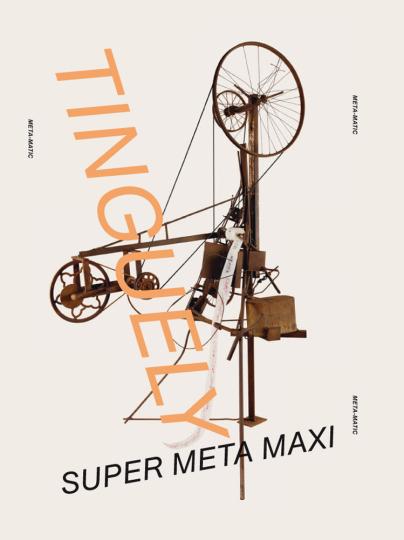 Jean Tinguely. Super Meta Maxi.