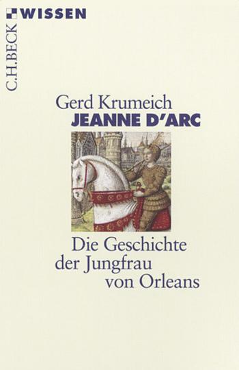 Jeanne d'Arc. Die Geschichte der Jungfrau von Orleans.
