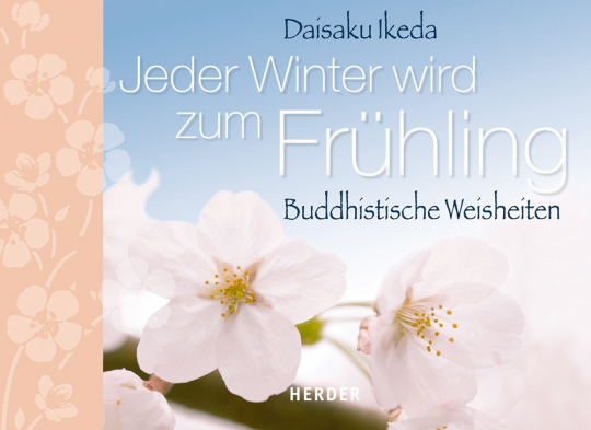 Jeder Winter wird zum Frühling - Buddhistische Weisheiten