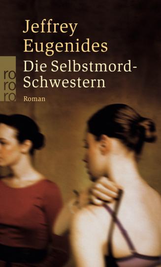 Jeffrey Eugenides. Die Selbstmord-Schwestern. Roman.