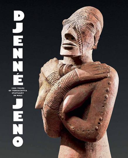 Jenne-Jeno. Djenné-Djenno. 700 Jahre Skulptur in Mali.