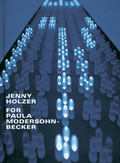 Jenny Holzer For Paula Modersohn-Becker