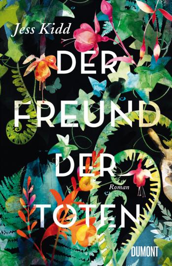Jess Kidd. Der Freund der Toten. Roman.