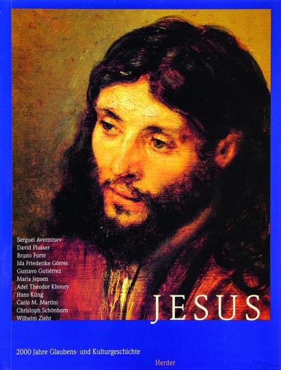 Jesus. 2000 Jahre Glaubens- und Kulturgeschichte.
