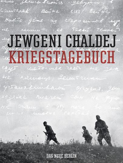 Jewgeni Chaldej. Kriegstagebuch. Vorzugsausgabe mit Originalabzug.